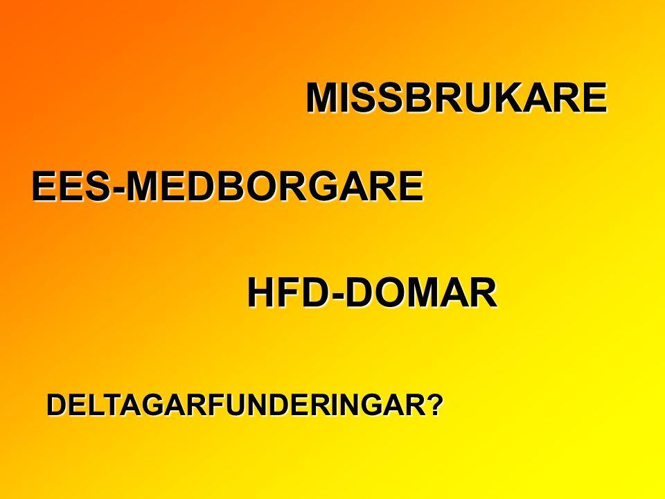 MISSBRUKARE EES-MEDBORGARE HFD-DOMAR