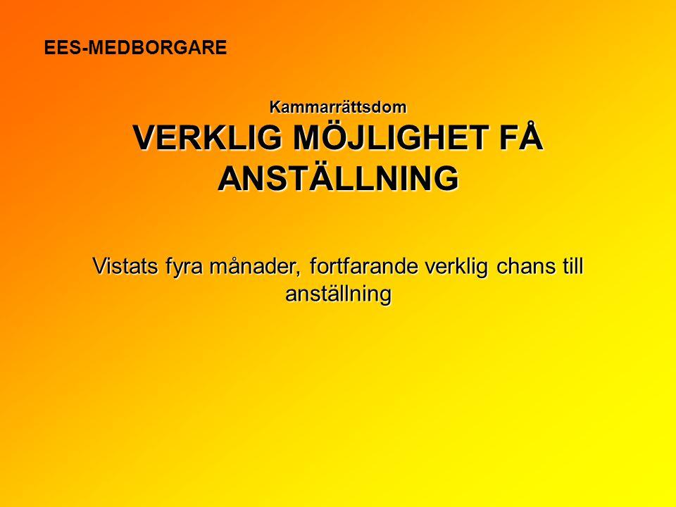 Kammarrättsdom VERKLIG MÖJLIGHET FÅ ANSTÄLLNING