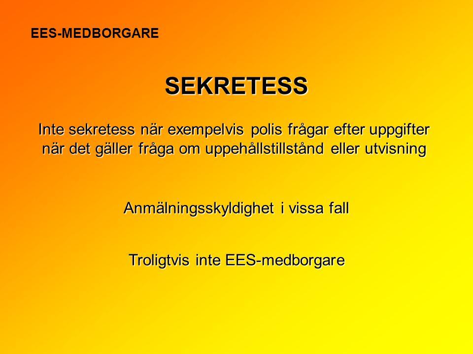 INFORMATION OM TYSTNADSPLIKT/SEKRETESS MÅSTE HA MED RESERVATIONER