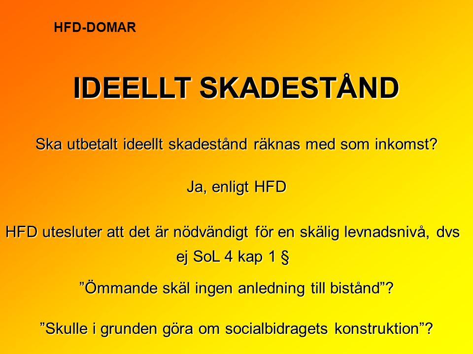 HFD-DOMAR IDEELLT SKADESTÅND. Ska utbetalt ideellt skadestånd räknas med som inkomst Ja, enligt HFD.