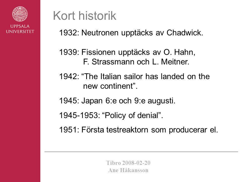 Kort historik 1932: Neutronen upptäcks av Chadwick.