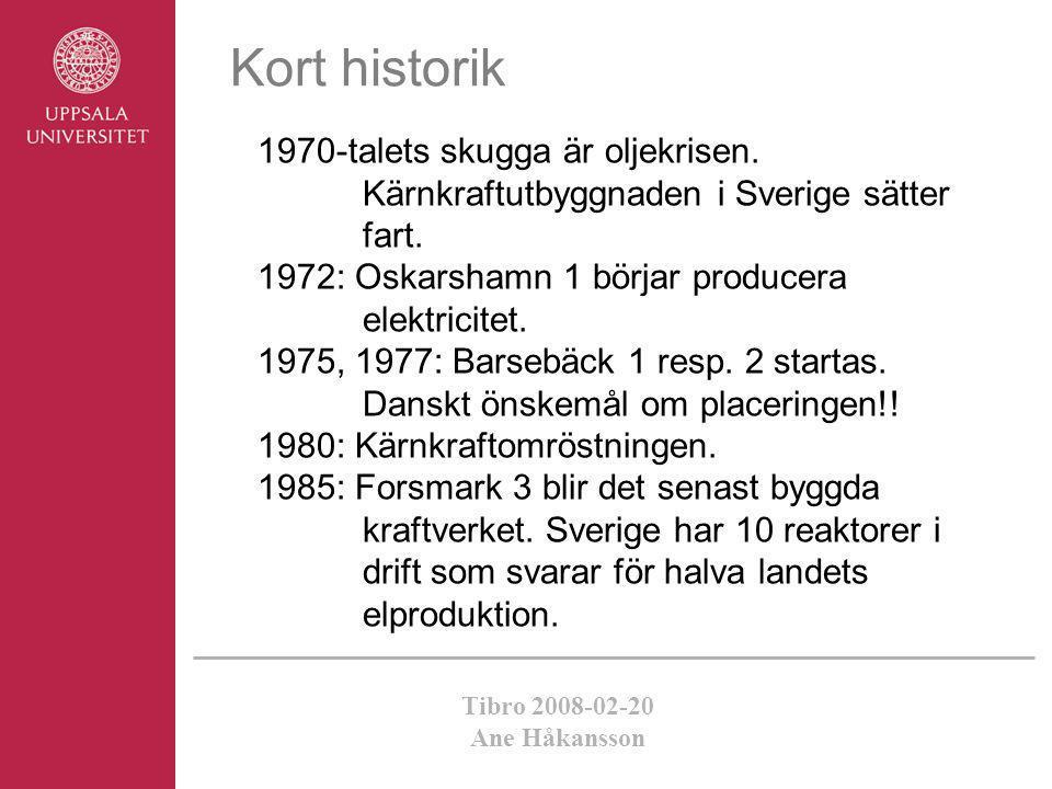 Kort historik 1970-talets skugga är oljekrisen. Kärnkraftutbyggnaden i Sverige sätter fart. 1972: Oskarshamn 1 börjar producera elektricitet.