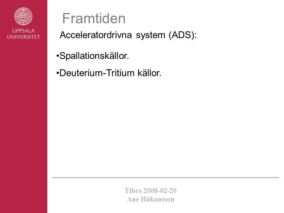 Framtiden Acceleratordrivna system (ADS): Spallationskällor.