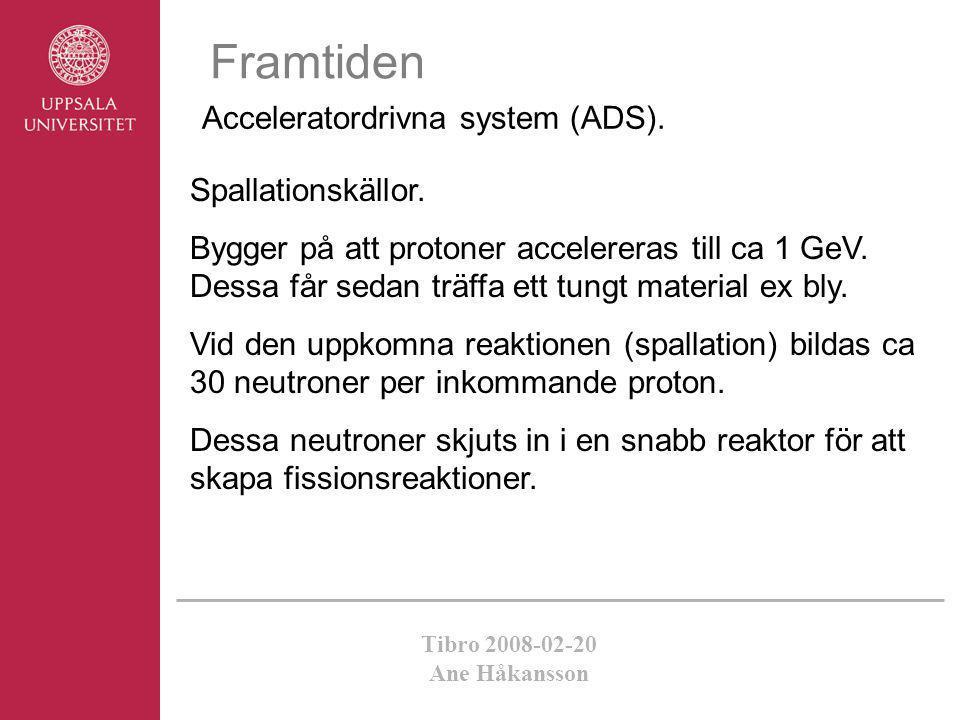 Framtiden Acceleratordrivna system (ADS). Spallationskällor.