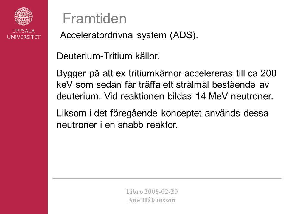 Framtiden Acceleratordrivna system (ADS). Deuterium-Tritium källor.
