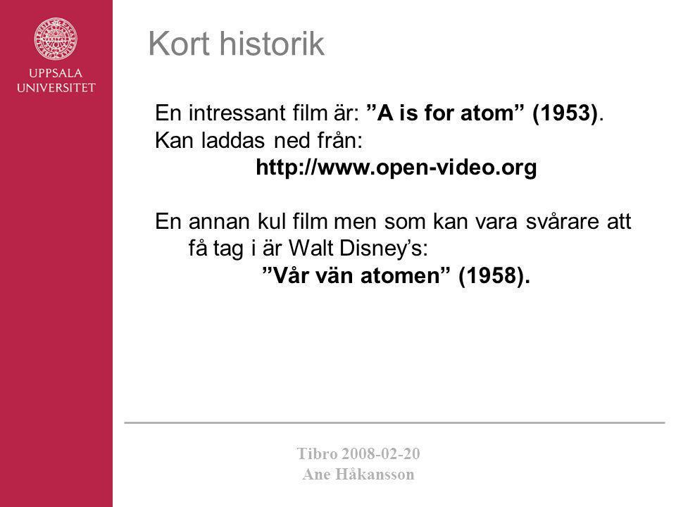 Kort historik En intressant film är: A is for atom (1953).