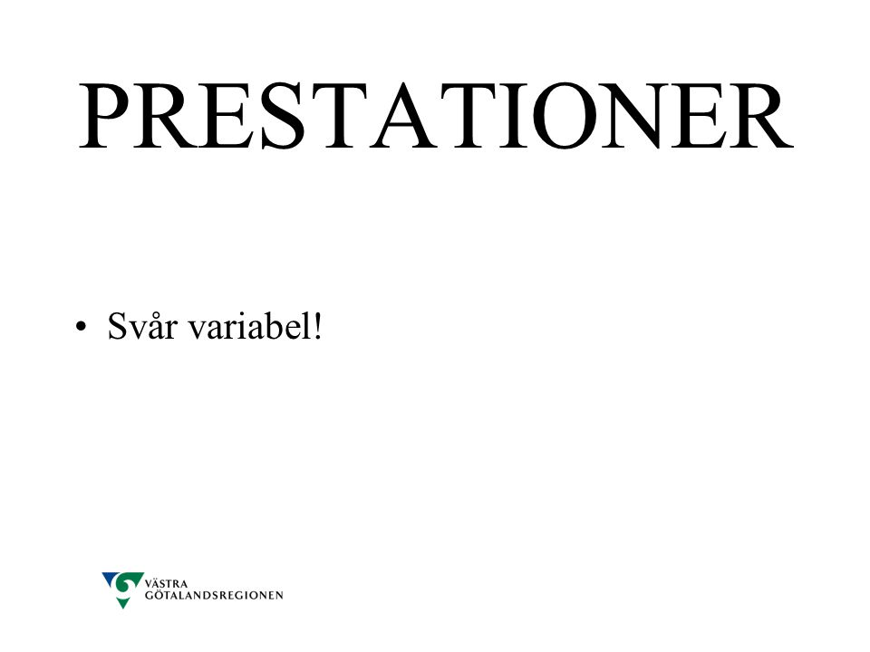 PRESTATIONER Svår variabel!
