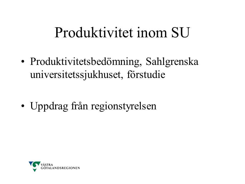 Produktivitet inom SU Produktivitetsbedömning, Sahlgrenska universitetssjukhuset, förstudie.