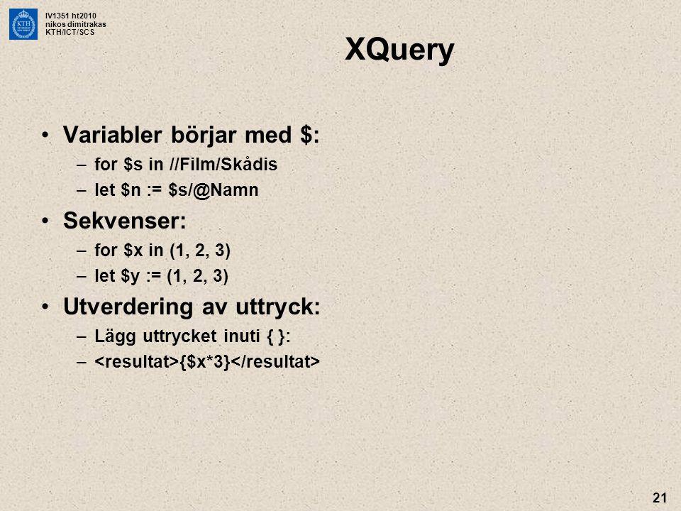 XQuery Variabler börjar med $: Sekvenser: Utverdering av uttryck: