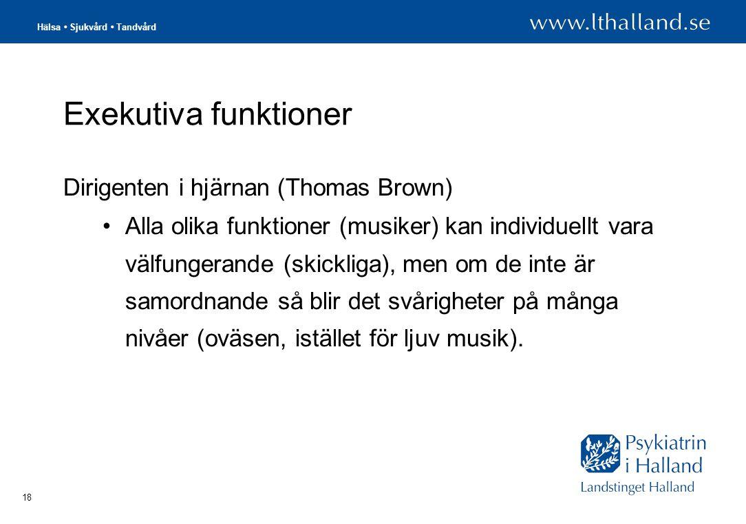 Exekutiva funktioner Dirigenten i hjärnan (Thomas Brown)