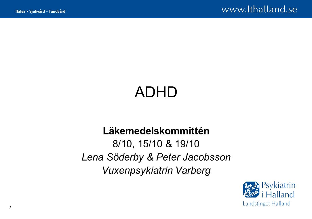 ADHD Läkemedelskommittén 8/10, 15/10 & 19/10