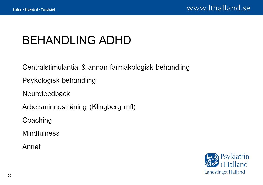 BEHANDLING ADHD Centralstimulantia & annan farmakologisk behandling