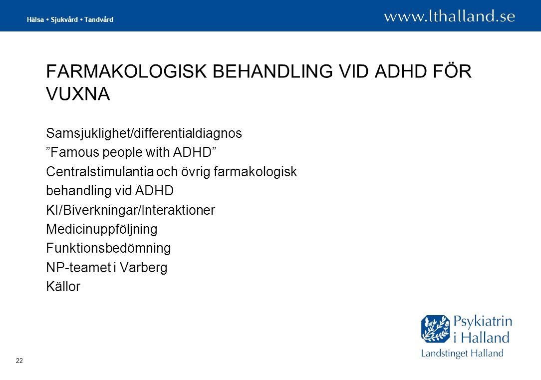 FARMAKOLOGISK BEHANDLING VID ADHD FÖR VUXNA