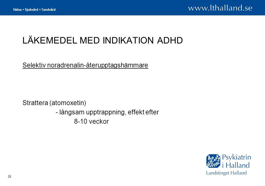 LÄKEMEDEL MED INDIKATION ADHD