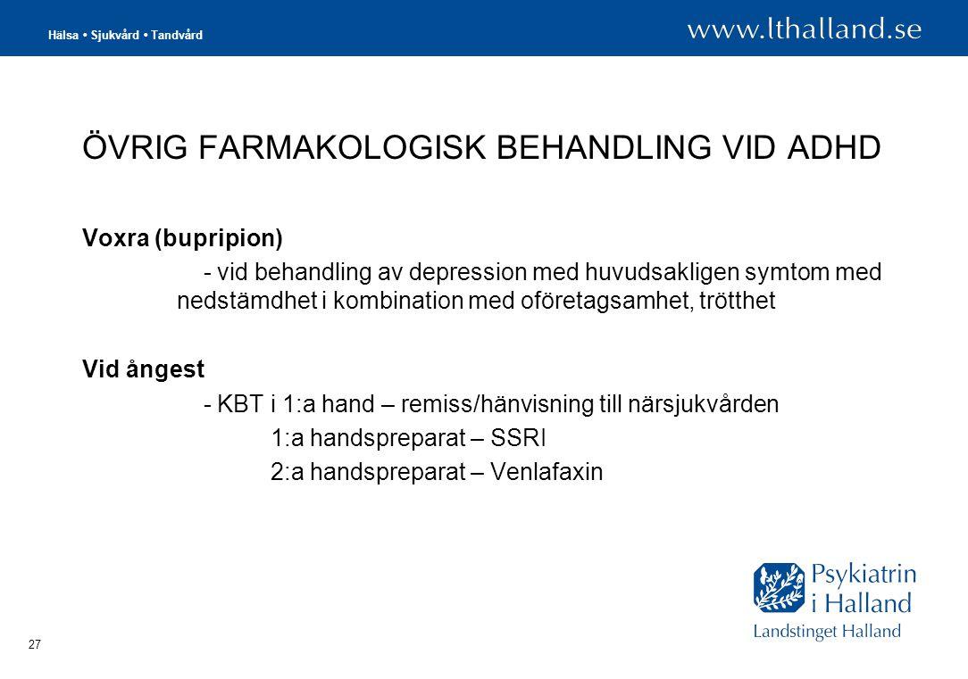 ÖVRIG FARMAKOLOGISK BEHANDLING VID ADHD