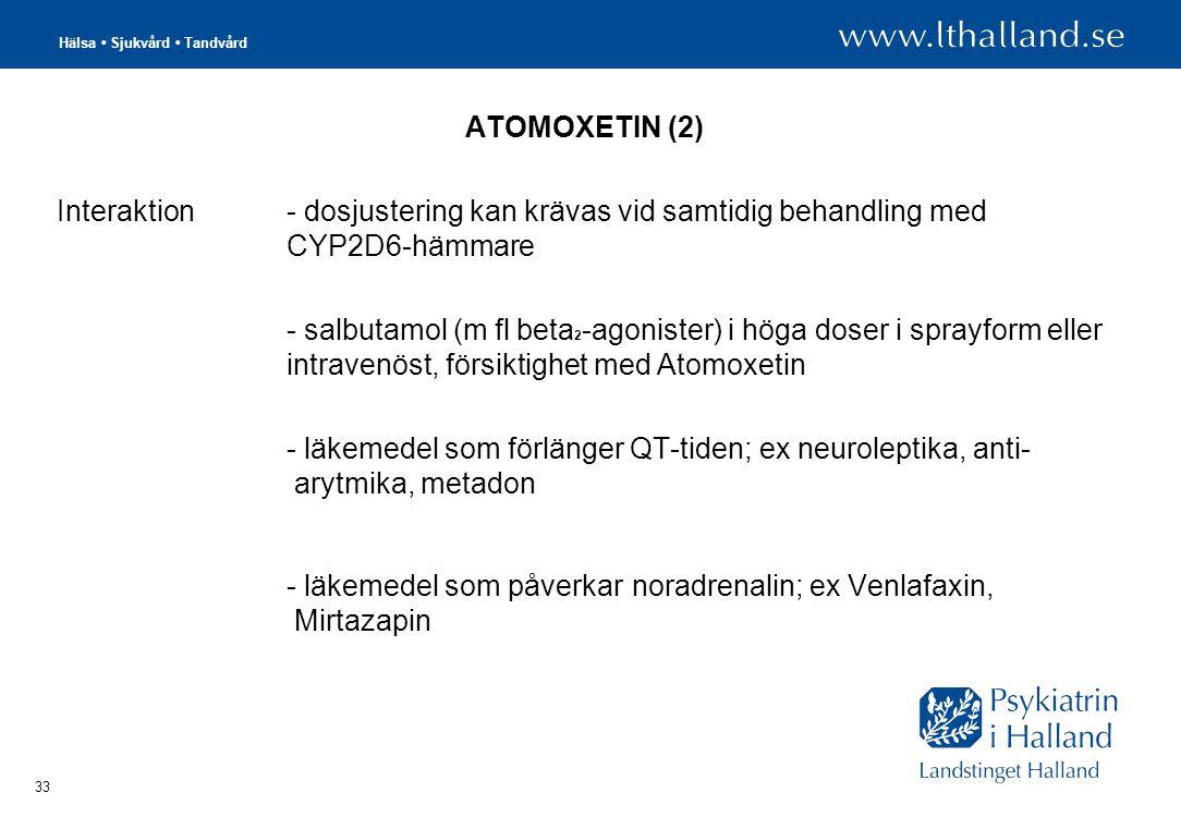 - läkemedel som påverkar noradrenalin; ex Venlafaxin, Mirtazapin