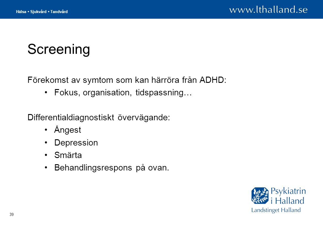 Screening Förekomst av symtom som kan härröra från ADHD: