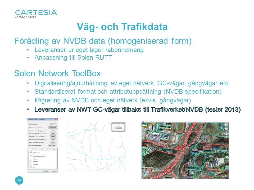 Väg- och Trafikdata Förädling av NVDB data (homogeniserad form)
