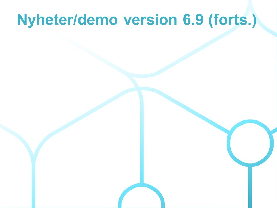 Nyheter/demo version 6.9 (forts.)