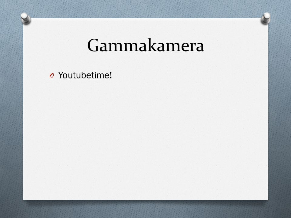 Gammakamera Youtubetime!