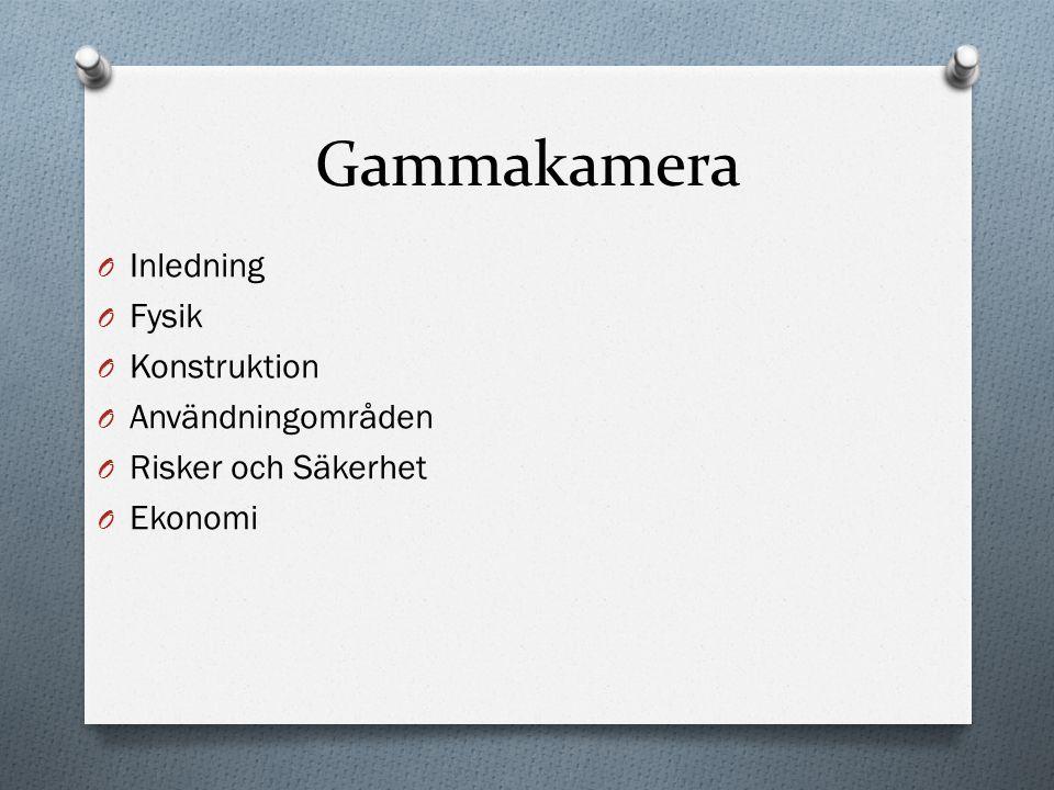 Gammakamera Inledning Fysik Konstruktion Användningområden