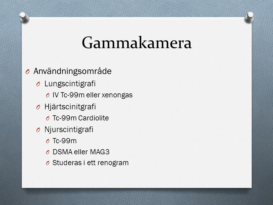 Gammakamera Användningsområde Lungscintigrafi Hjärtscinitgrafi