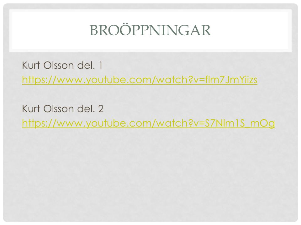 broöppningar Kurt Olsson del. 1 https://www.youtube.com/watch v=flm7JmYiizs Kurt Olsson del.