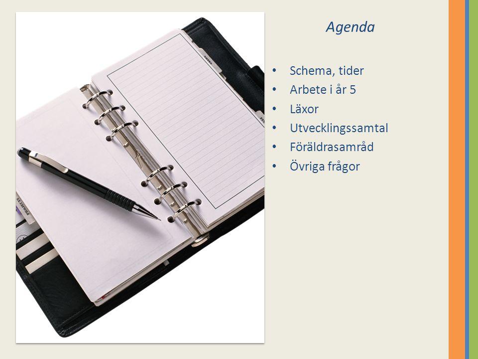 Agenda Schema, tider Arbete i år 5 Läxor Utvecklingssamtal