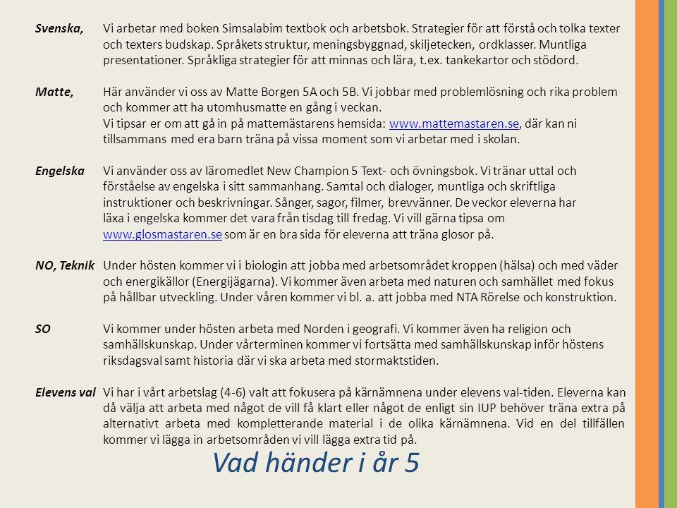 Svenska,. Vi arbetar med boken Simsalabim textbok och arbetsbok