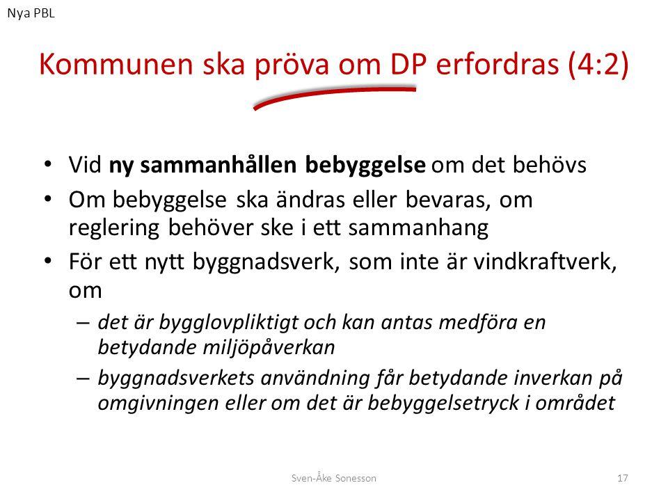Kommunen ska pröva om DP erfordras (4:2)