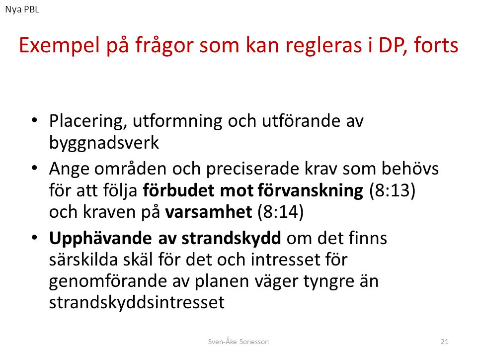 Exempel på frågor som kan regleras i DP, forts