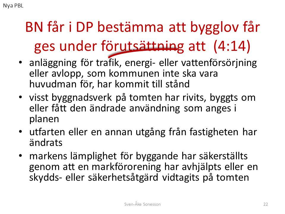 Nya PBL BN får i DP bestämma att bygglov får ges under förutsättning att (4:14)