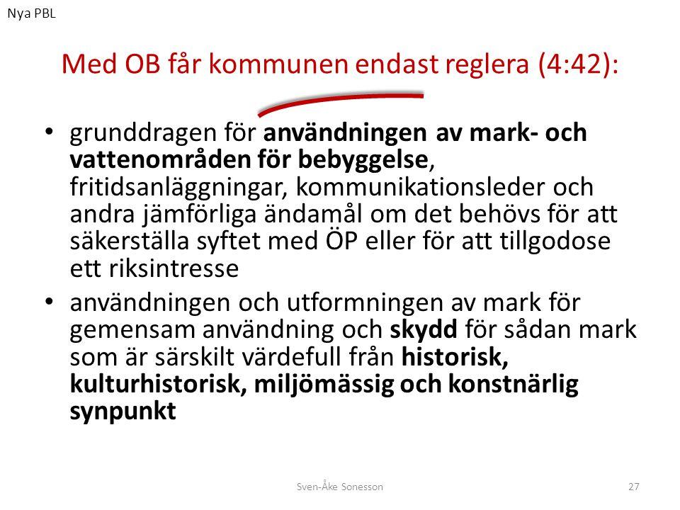 Med OB får kommunen endast reglera (4:42):