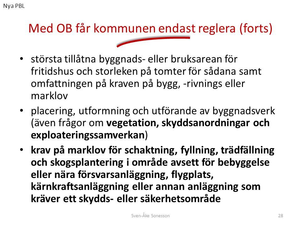 Med OB får kommunen endast reglera (forts)