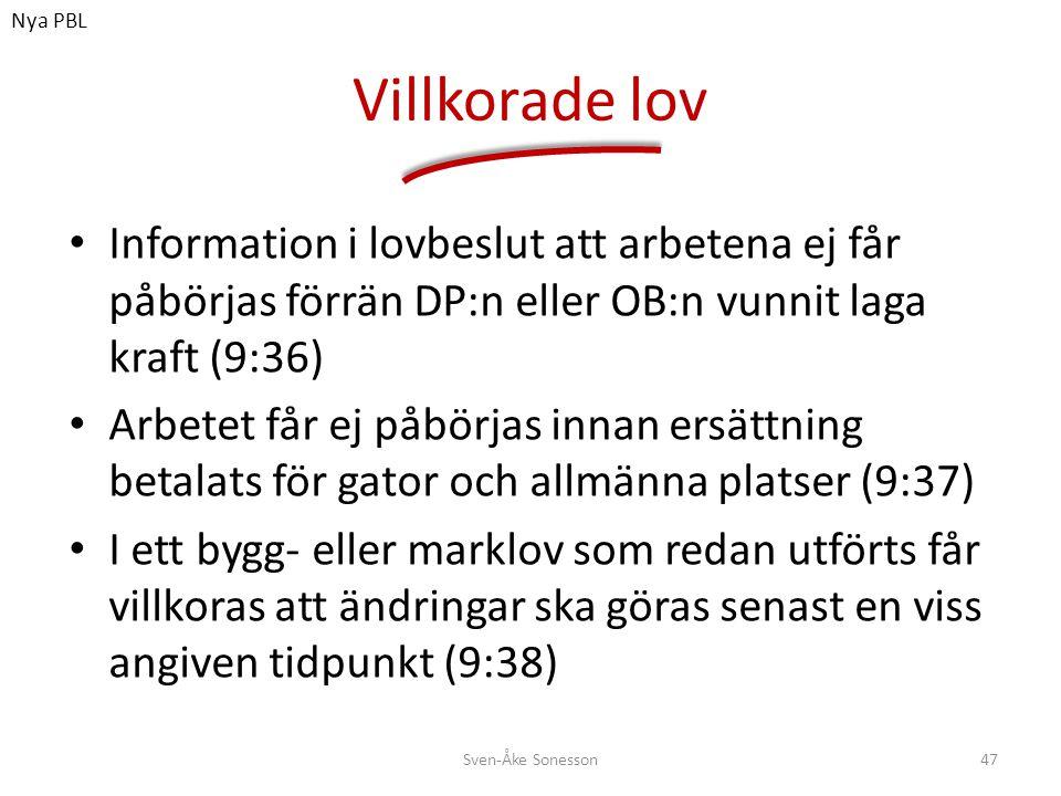 Nya PBL Villkorade lov. Information i lovbeslut att arbetena ej får påbörjas förrän DP:n eller OB:n vunnit laga kraft (9:36)