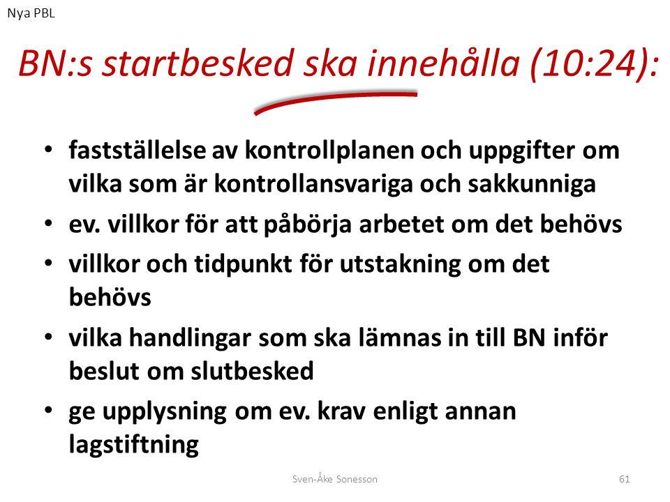 BN:s startbesked ska innehålla (10:24):