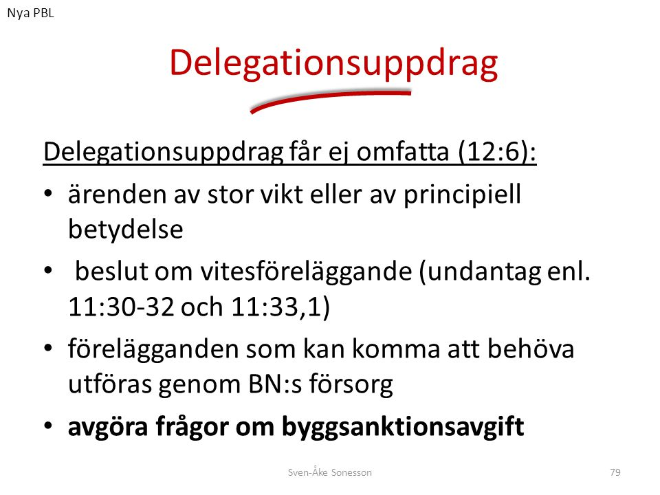 Delegationsuppdrag Delegationsuppdrag får ej omfatta (12:6):