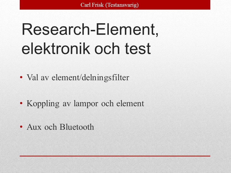 Research-Element, elektronik och test