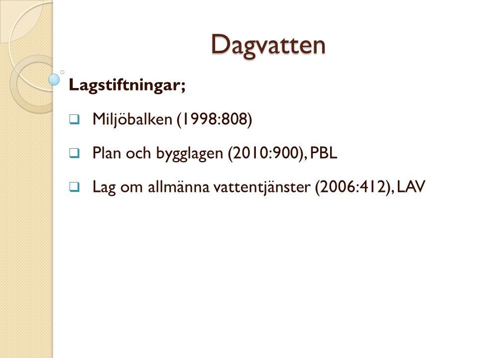 Dagvatten Lagstiftningar; Miljöbalken (1998:808)