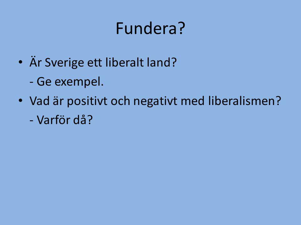 Fundera Är Sverige ett liberalt land - Ge exempel.