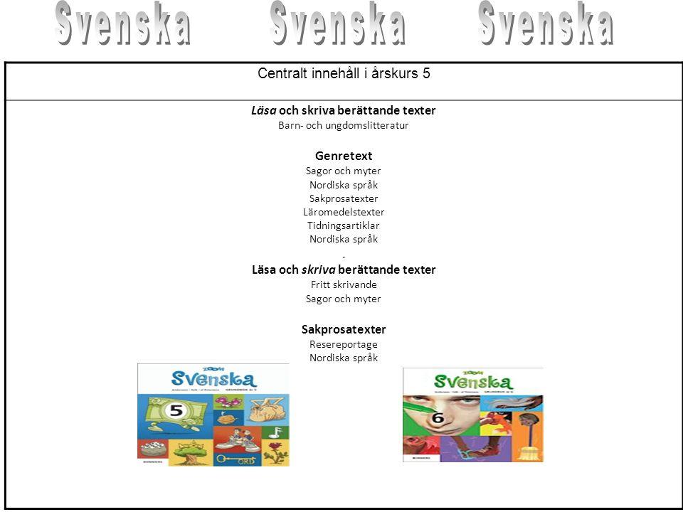 Svenska Svenska Svenska Centralt innehåll i årskurs 5