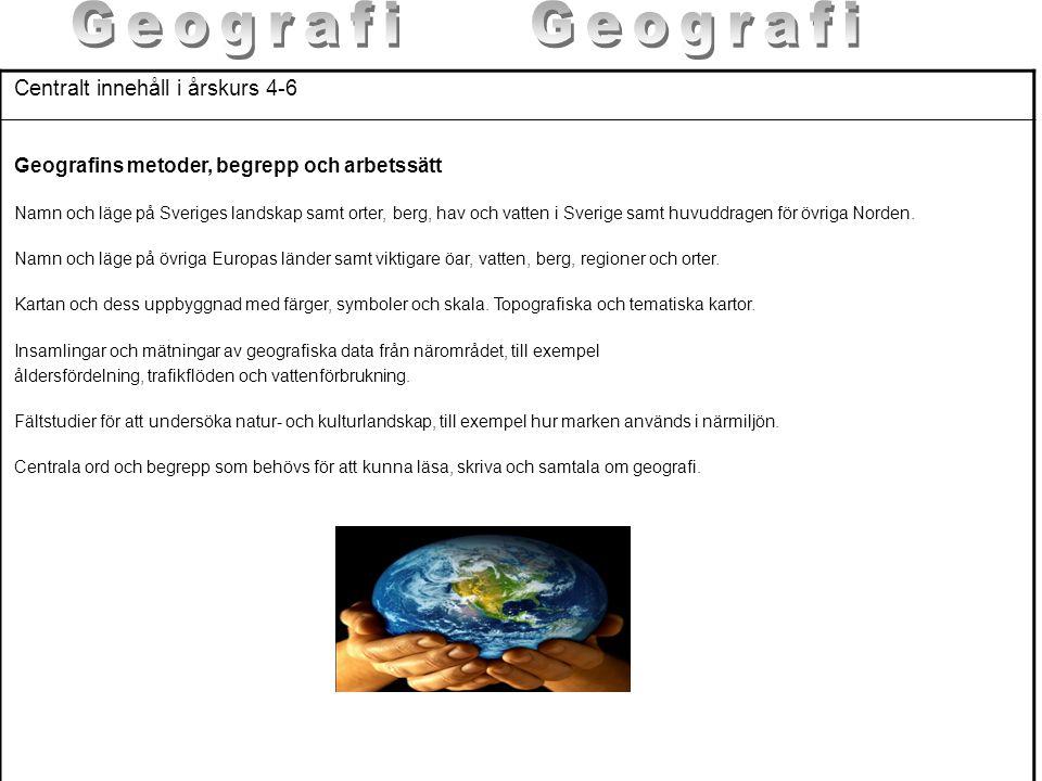 Geografi Geografi Centralt innehåll i årskurs 4-6