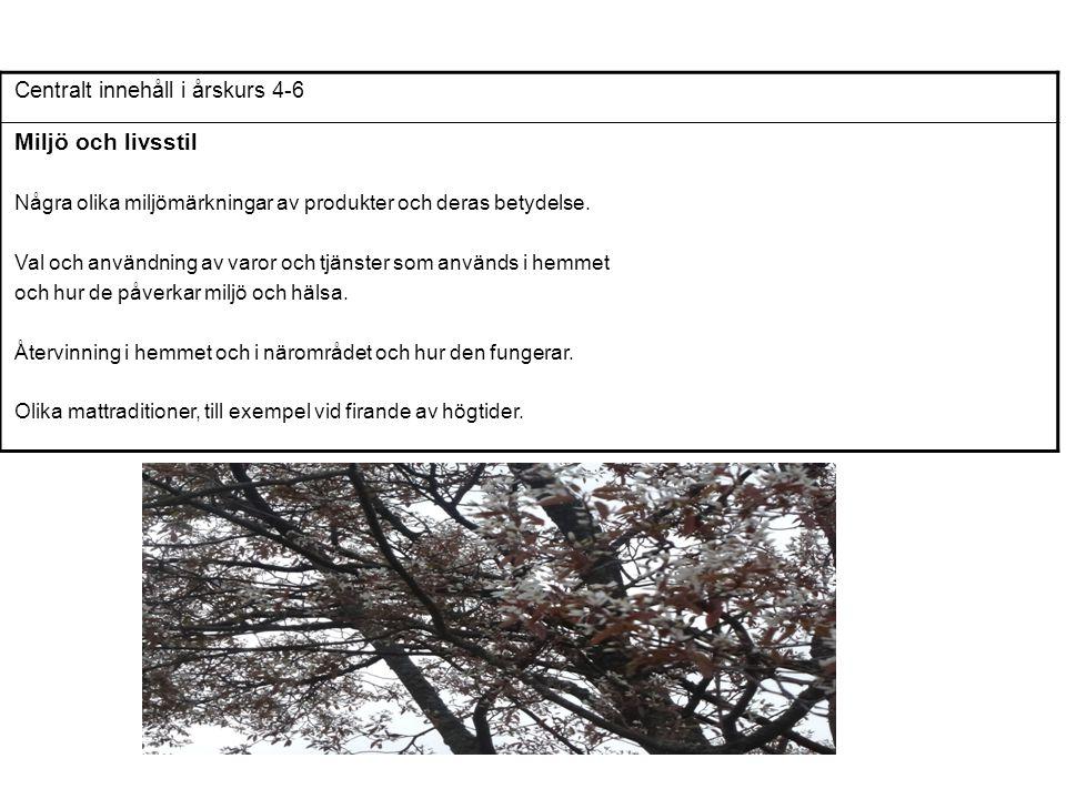 Miljö och livsstil Centralt innehåll i årskurs 4-6