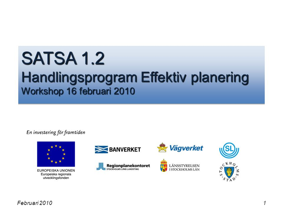 SATSA 1.2 Handlingsprogram Effektiv planering Workshop 16 februari 2010