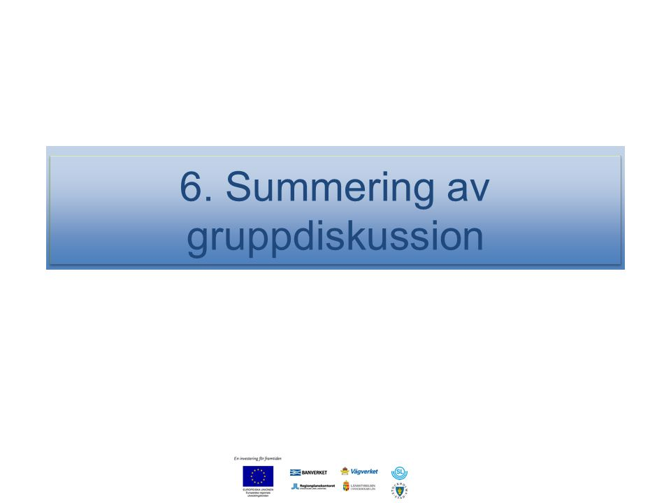 6. Summering av gruppdiskussion
