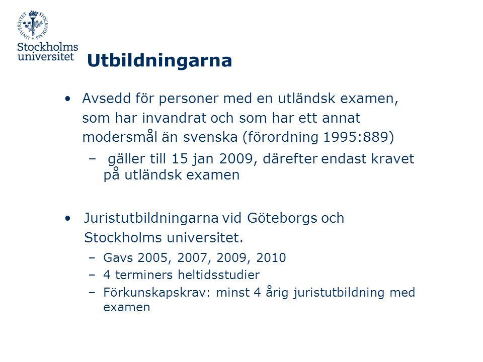 Utbildningarna Avsedd för personer med en utländsk examen, som har invandrat och som har ett annat modersmål än svenska (förordning 1995:889)