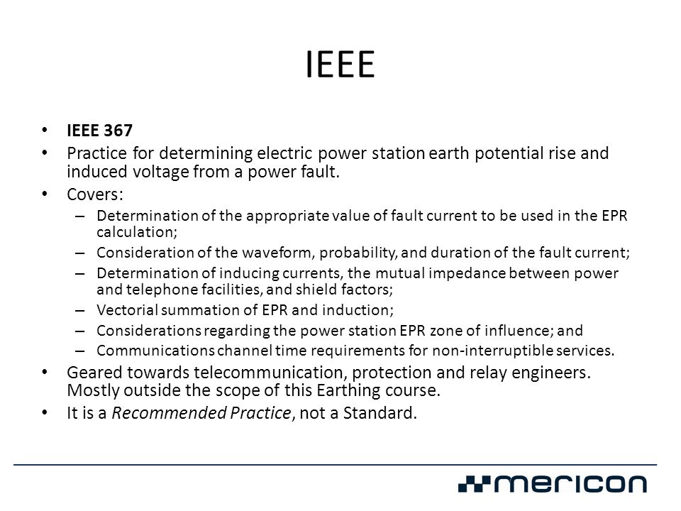 IEEE IEEE 367. Practice for determining electric power station earth potential rise and induced voltage from a power fault.