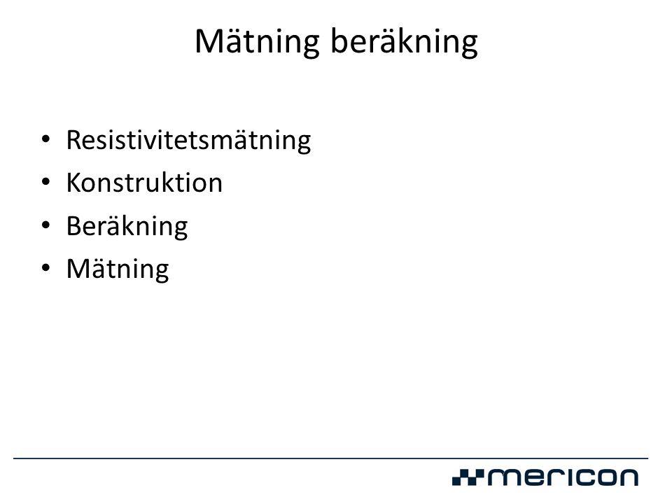 Mätning beräkning Resistivitetsmätning Konstruktion Beräkning Mätning