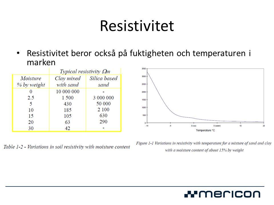 Resistivitet Resistivitet beror också på fuktigheten och temperaturen i marken