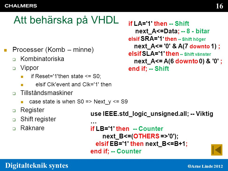 Att behärska på VHDL Processer (Komb – minne)
